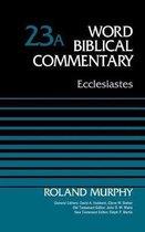 Boek cover Ecclesiastes, Volume 23A van Roland E. Murphy (Hardcover)