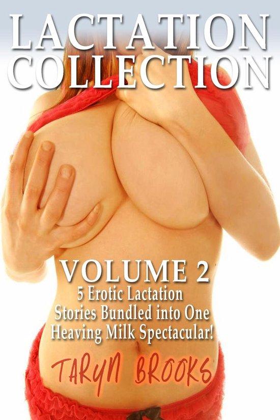 Lactation Collection Volume 2 (Bundle of 5 Erotic Lactation Stories)
