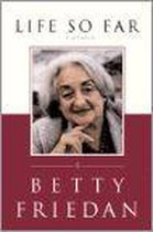 Boek cover Life So Far van Betty Friedan