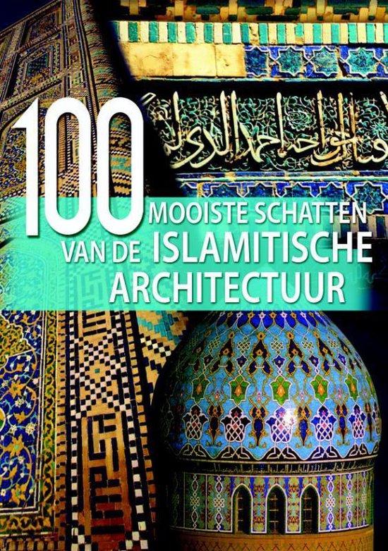 Cover van het boek '100 mooiste schatten van de Islamitische Architectuur' van Aria Cabot en Vita Sgardello