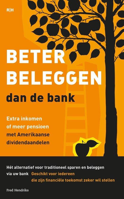 Beter beleggen dan de bank - Fred Hendriks |