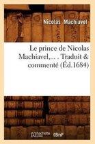 Le prince de Nicolas Machiavel, Traduit commente (Ed.1684)
