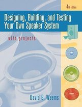 Designing, Building, and Testing Your Own Speaker System with Projects