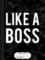 Like a Boss Composition Notebook