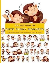 Collection of Cute Funny Monkeys Coloring Activity Book For Kids & Teens