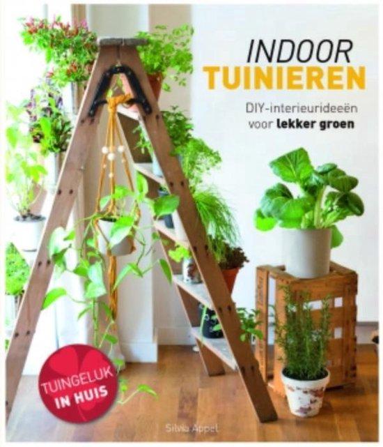 Indoor tuinieren. DIY-interieurideeën voor lekker groen - Silvia Appel |