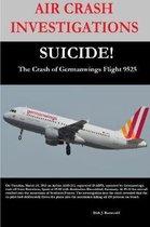 AIR CRASH INVESTIGATIONS-SUICIDE-The Crash of Germanwings Flight 9525