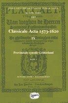 Rijks Geschiedkundige Publicatiën Kleine Serie 111 -  Classicale Acta 1573-1620 IX Band 1