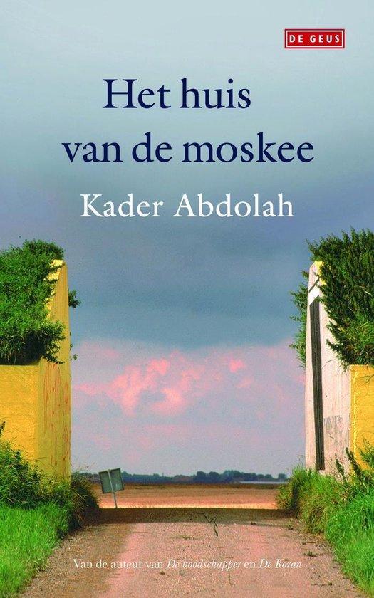 Het huis van de moskee - Kader Abdolah |