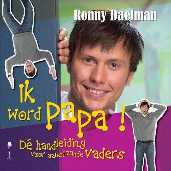Ik word papa ! - Ronny Daelman  