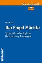 Der Engel Machte: Systematisch-Theologische Untersuchung