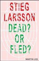 Sieg Larsson, Dead? or Fled?