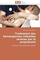 Traitement Des H�mangiomes Infantiles S�v�res Par Le Propranolol