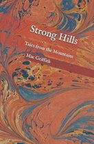 Strong Hills: Tales from the Mountains