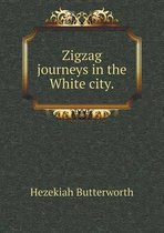 Zigzag Journeys in the White City
