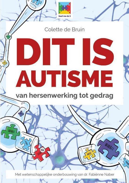 Boek cover Dit is autisme! van Colette de Bruin (Paperback)
