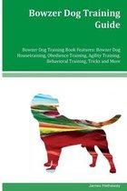 Bowzer Dog Training Guide Bowzer Dog Training Book Features