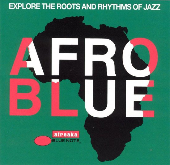 Afro Blue Vol. 1: The Roots & Rhythms...