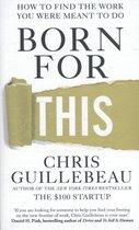 Boek cover Born For This van Chris Guillebeau