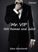 Mr. VIP - Nix Romeo und Julia! Turbulenter, witziger Liebesroman - Liebe, Lust und Leidenschaft...