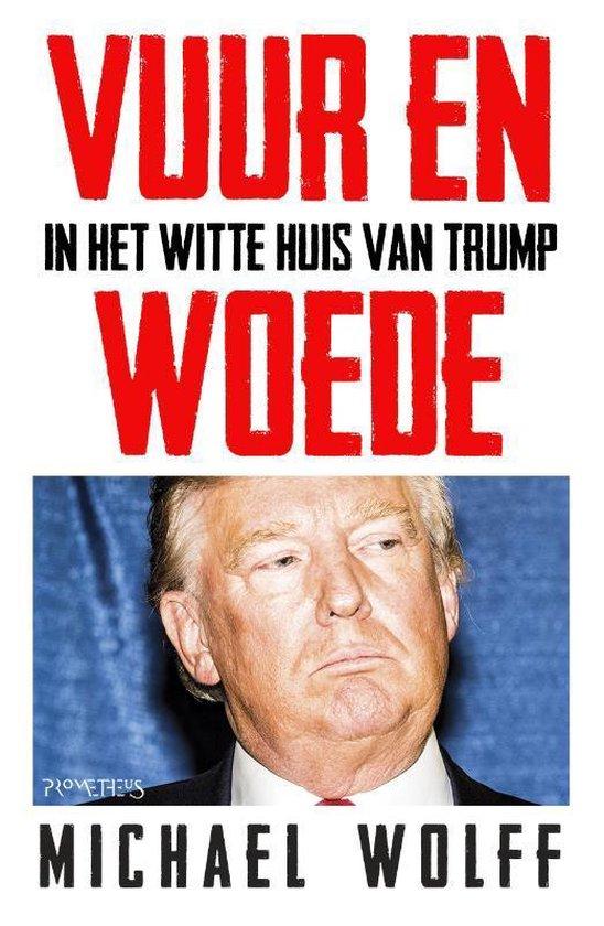 Vuur en woede in het Witte Huis van Trump - Michael Wolff |
