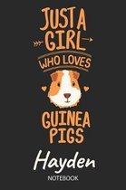Just A Girl Who Loves Guinea Pigs - Hayden - Notebook