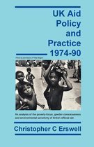 UK Aid Policy and Practice 1974-90
