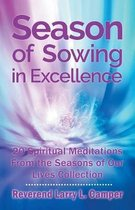 Season of Sowing in Excellence