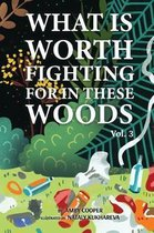 What is Worth Fighting For In These Woods