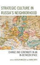 Strategic Culture in Russia's Neighborhood