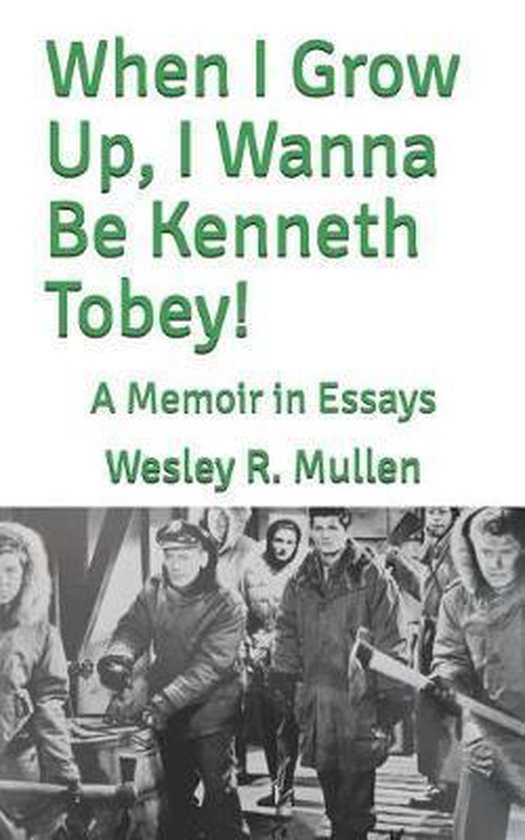 When I Grow Up, I Wanna Be Kenneth Tobey!