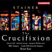 Stainer: Crucifixion / Kay, Hill, George, BBC Singers, et al