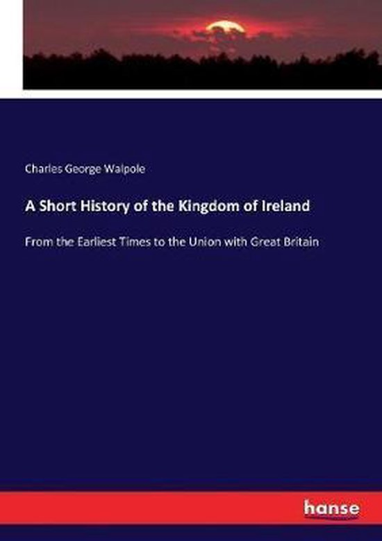 A Short History of the Kingdom of Ireland