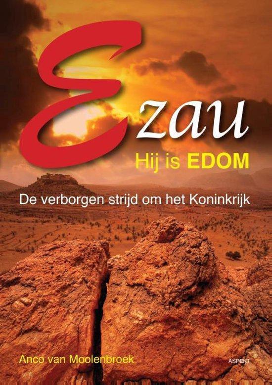 Ezau, hij is Edom - Anco van Moolenbroek |