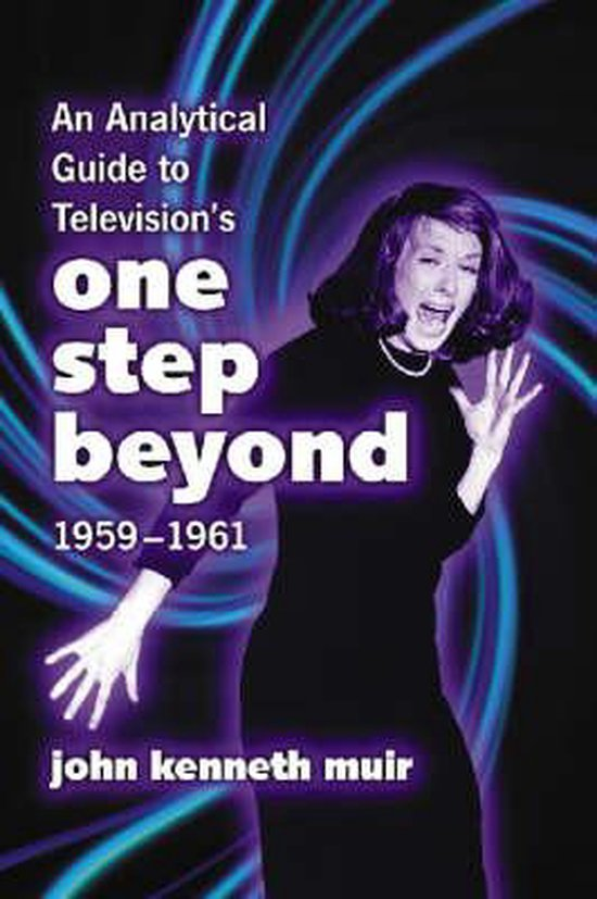 An Analytical Guide to Television's   One Step Beyond  , 1959-1961