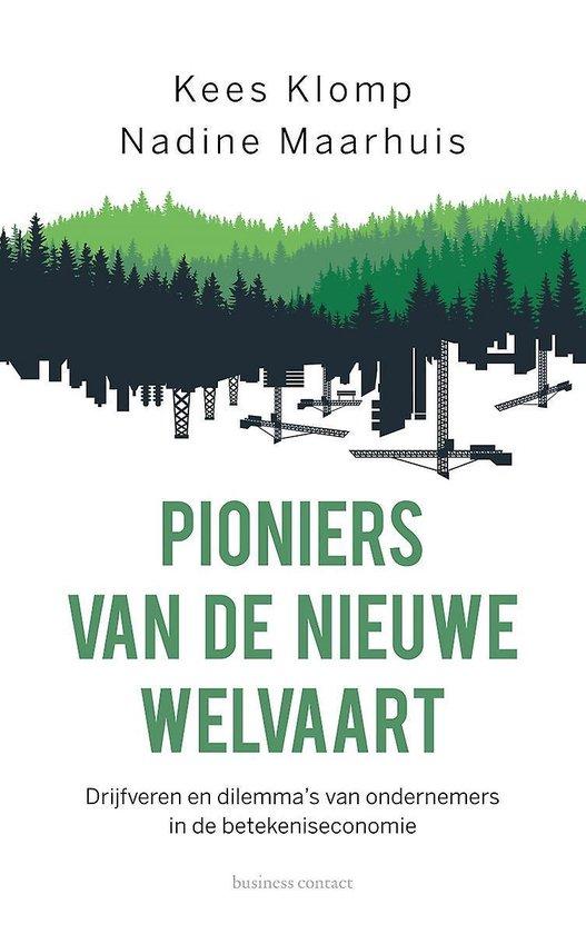 Boek cover Pioniers van de nieuwe welvaart van Kees Klomp (Paperback)