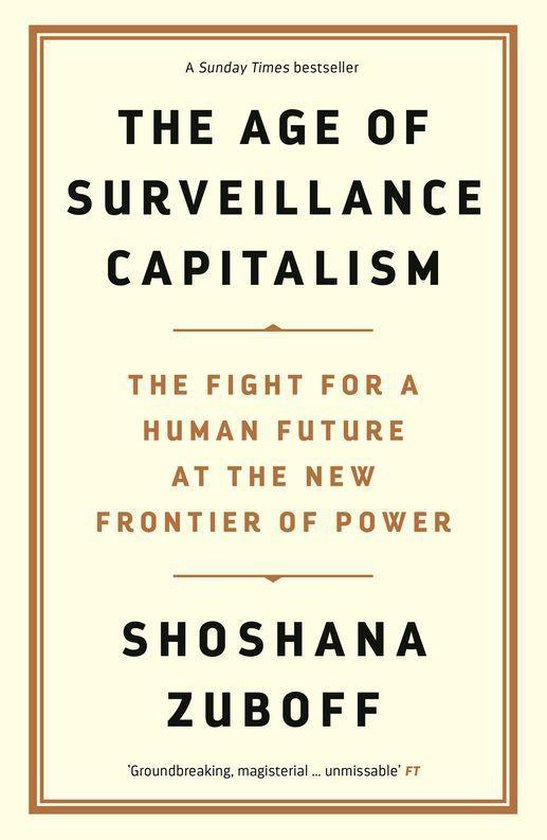 Boek cover The Age of Surveillance Capitalism van Professor Shoshana Zuboff (Onbekend)