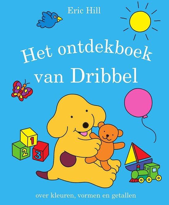 Dribbel - Het ontdekboek van Dribbel - Eric Hill |