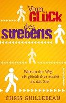 Boek cover Vom Glück des Strebens van Chris Guillebeau
