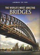 The World's Most Amazing Bridges