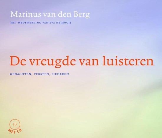 De vreugde van luisteren - Marinus van den Berg |