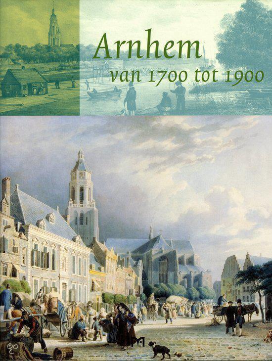 Arnhem Van 1700 Tot 1900 - Frank Keverling Buisman |