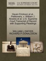 Haven Erickson Et Al., Petitioners, V. William J. Alvares Et Al. U.S. Supreme Court Transcript of Record with Supporting Pleadings