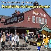 The Adventures of Daniel: Daniel Visits the Farmer's Market