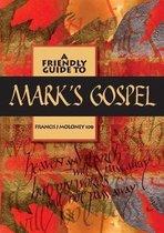 Friendly Guide to Mark's Gospel