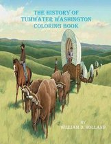 The History of Tumwater Washington Coloring Book
