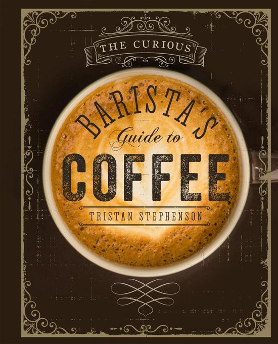 Boek cover The Curious Baristas Guide to Coffee van Tristan Stephenson (Onbekend)