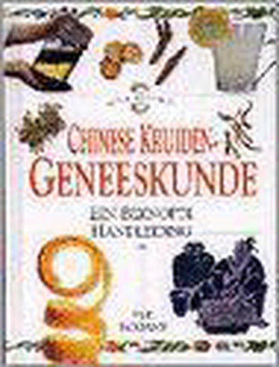 Chinese kruiden geneeskunde - Rogans E. |