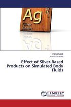 Effect of Silver-Based Products on Simulated Body Fluids