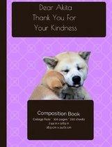 Akita - Kindness Dog Composition Notebook